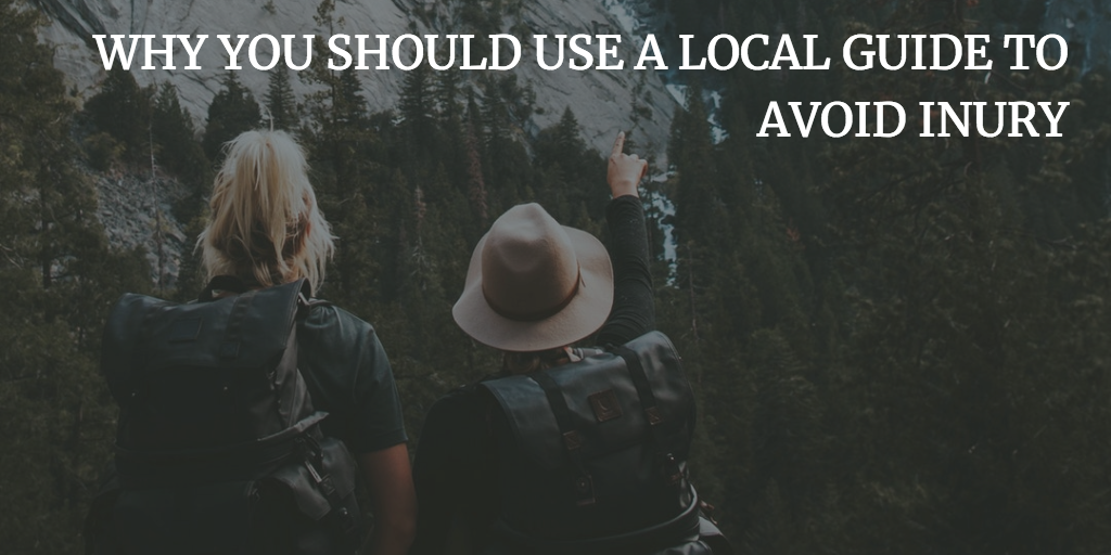 Why you should use a local guide to avoid injury